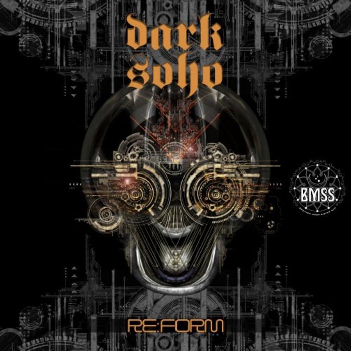 DARK SOHO - Re:Form