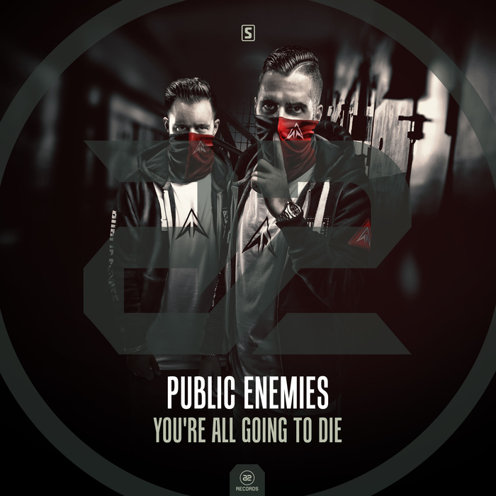 PUBLIC ENEMIES - You're All Going To Die