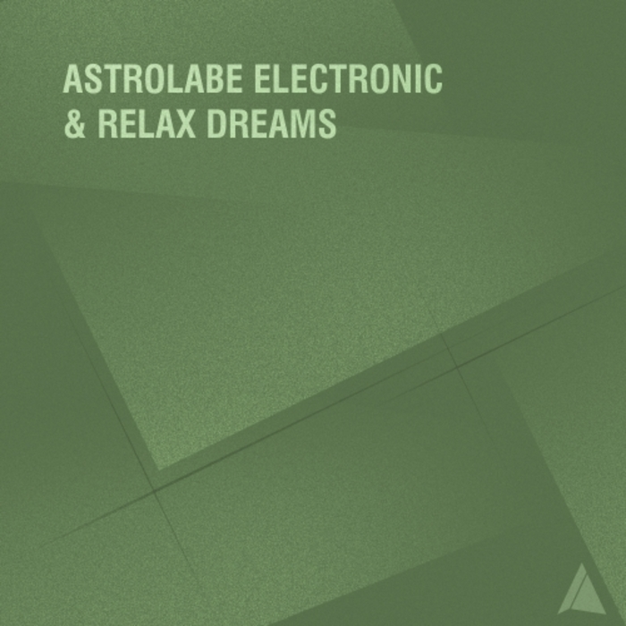 VARIOUS - Astrolabe Electronic & Relax Dreams