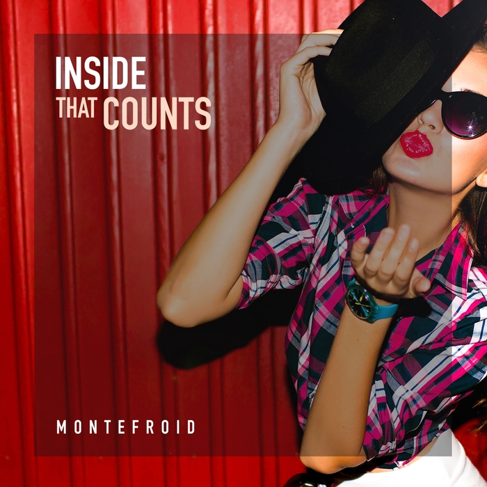 MONTEFROID - Inside That Counts