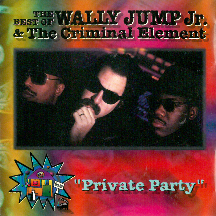 WALLY JUMP JR & THE CRIMINAL ELEMENT - The Best Of Wally Jump Jr & The Criminal Element: Private Party