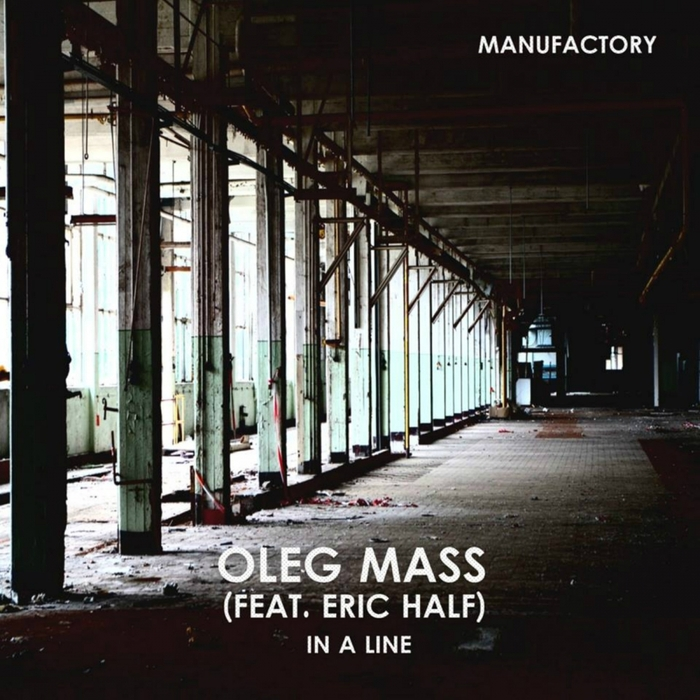 OLEG MASS feat ERIC HALF - In A Line