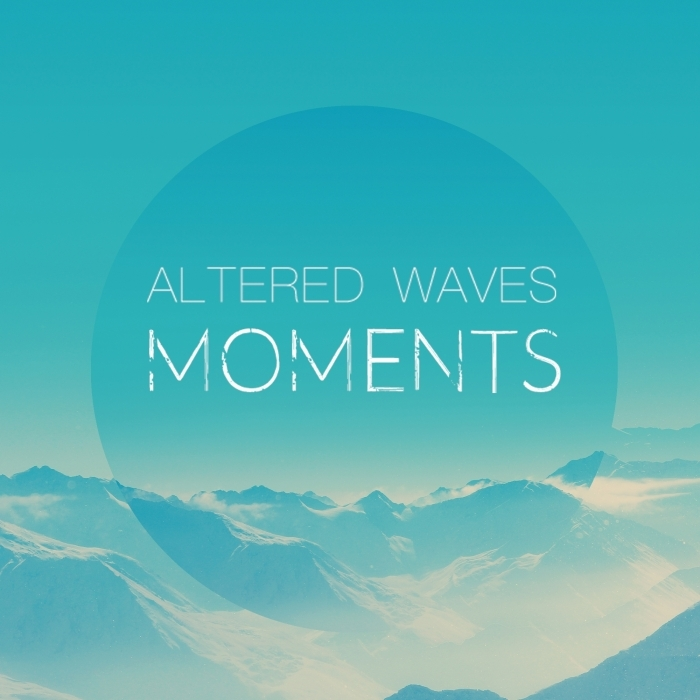 ALTERED WAVES - Moments