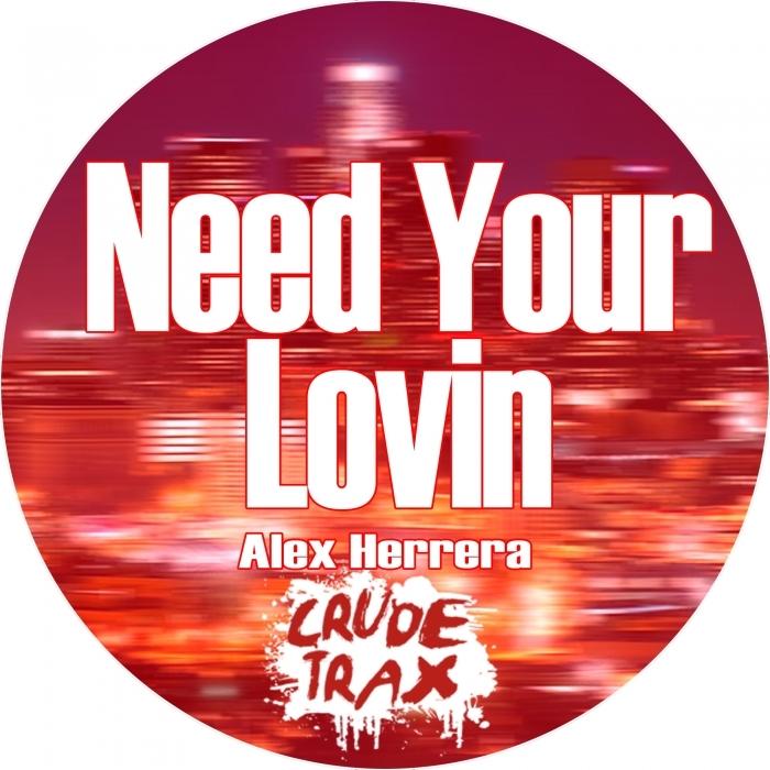 ALEX HERRERA - Need Your Lovin