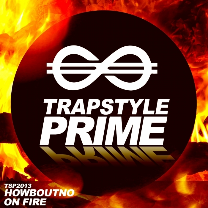 HOWBOUTNO - On Fire