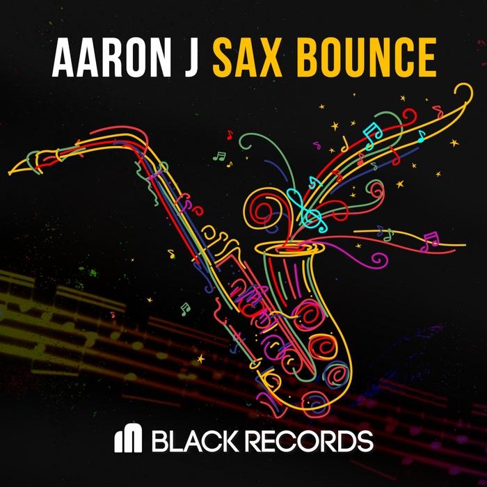 AARON J - Sax Bounce