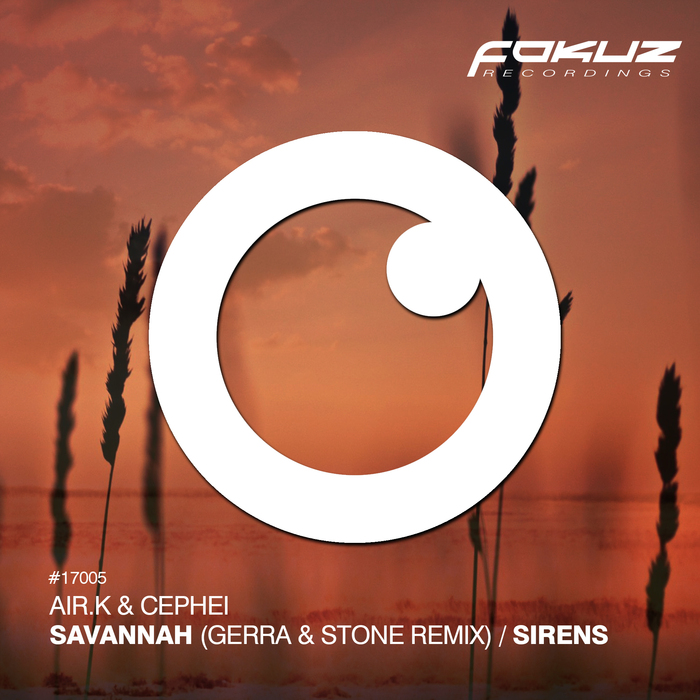 AIR K & CEPHEI - Savannah (Gerra & Stone Remix) / Sirens