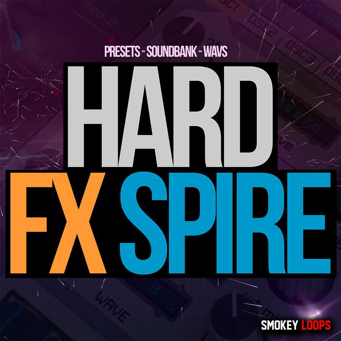 SMOKEY LOOPS - Hard FX Spire (Sample Pack Spire Presets/WAV)