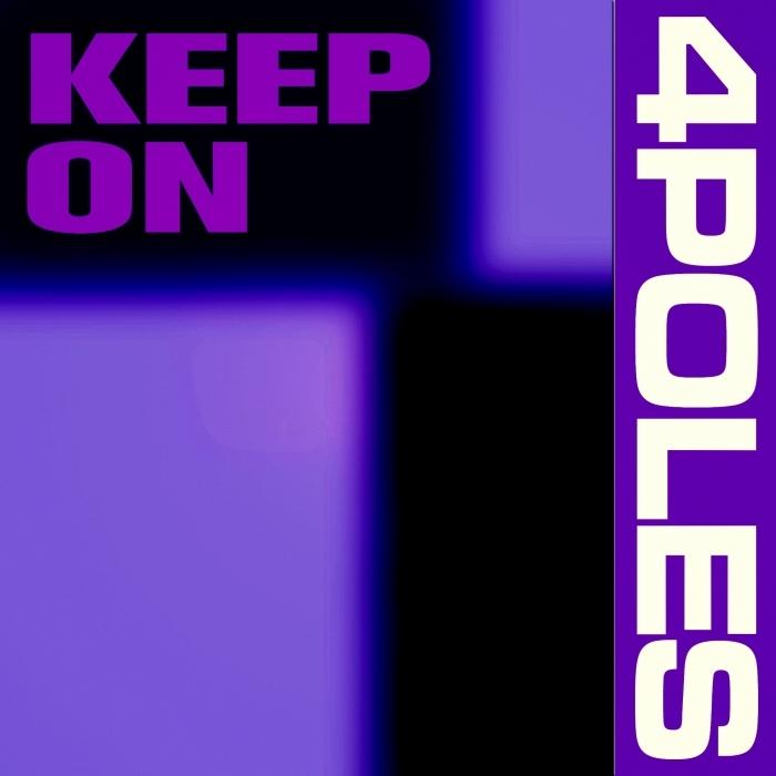 4POLES - Keep On