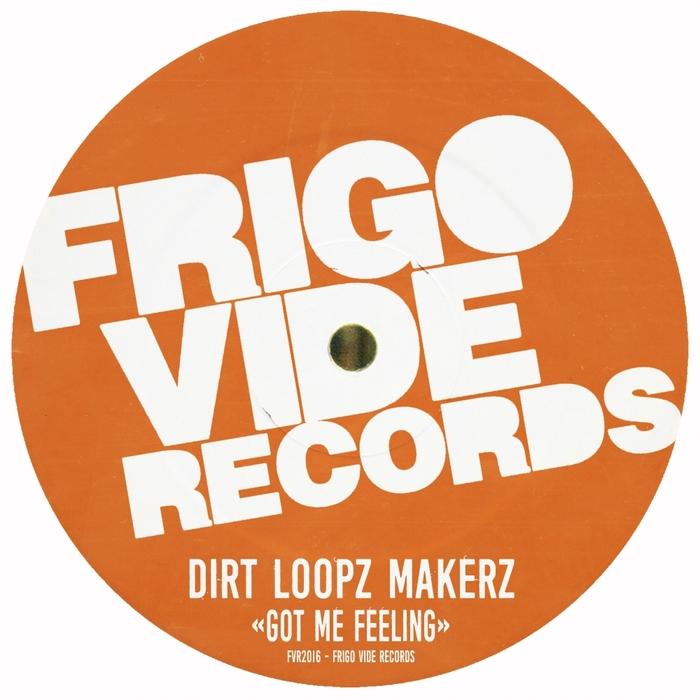 DIRT LOOPZ MAKERZ - Got Me Feeling