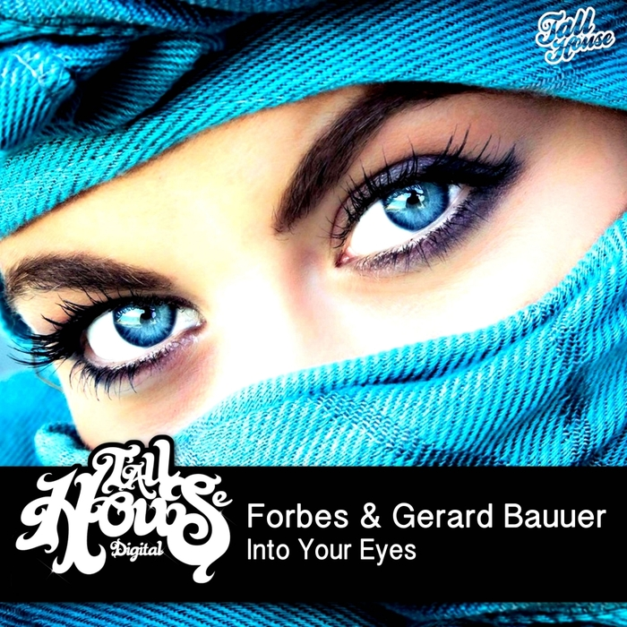 FORBES & GERARD BAUUER - Into Your Eyes