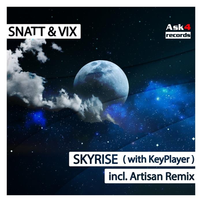 SNATT & VIX with KEYPLAYER - Skyrise