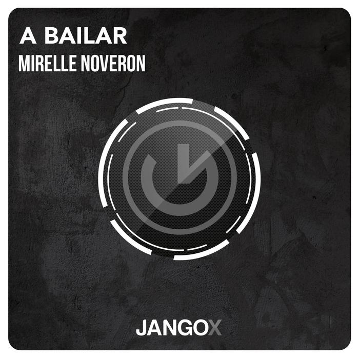 MIRELLE NOVERON - A Bailar