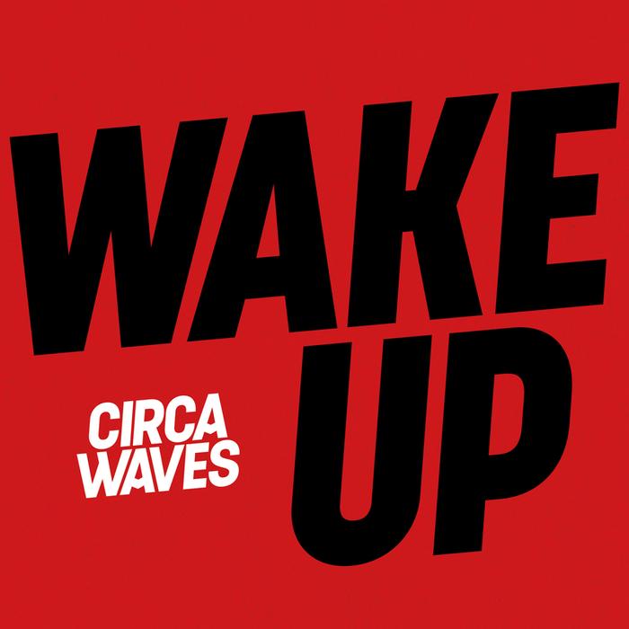 CIRCA WAVES - Wake Up (Acoustic)
