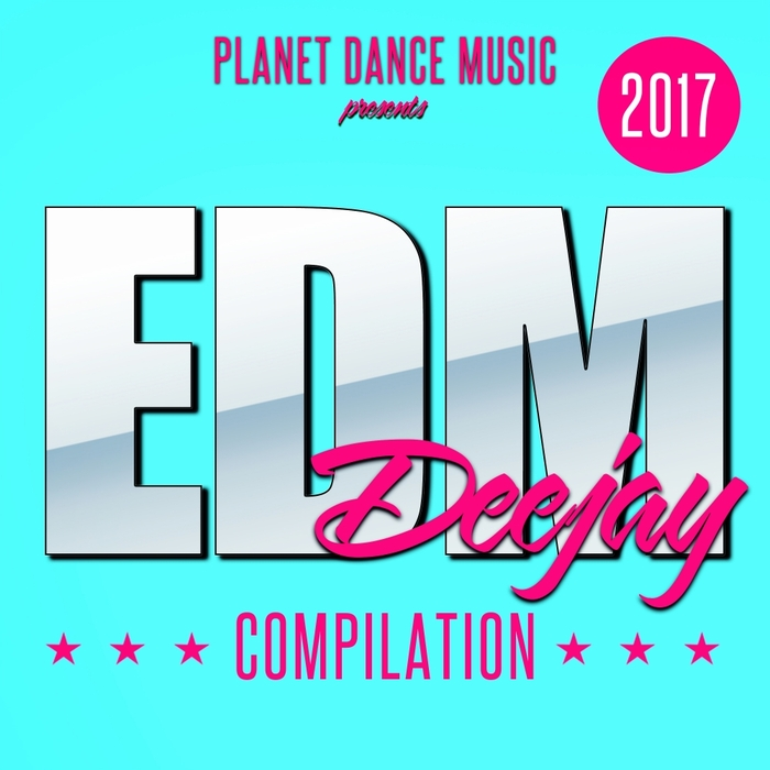 VARIOUS - EDM Deejay Compilation 2017