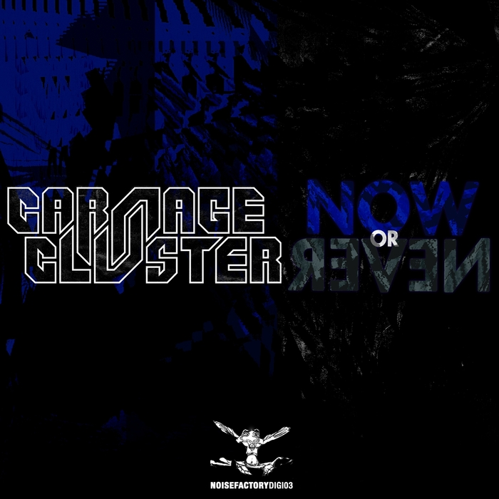 CARNAGE & CLUSTER - Now Or Never