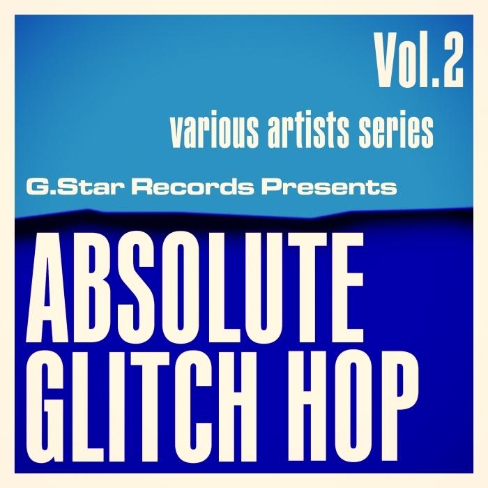 VARIOUS - Absolute Glitch Hop Vol 2