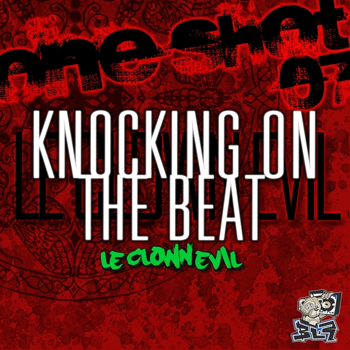 LE CLOWN EVIL - One Shot Vol 7 (Knocking On The Beat)