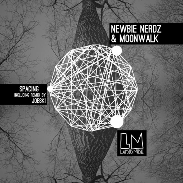 MOONWALK/NEWBIE NERDZ - Spacing