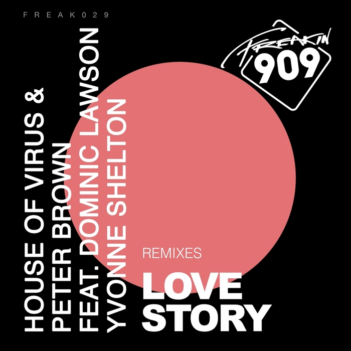 HOUSE OF VIRUS & PETER BROWN feat DOMINIC LAWSON & YVONNE SHELTON - Love Story (Remixes)