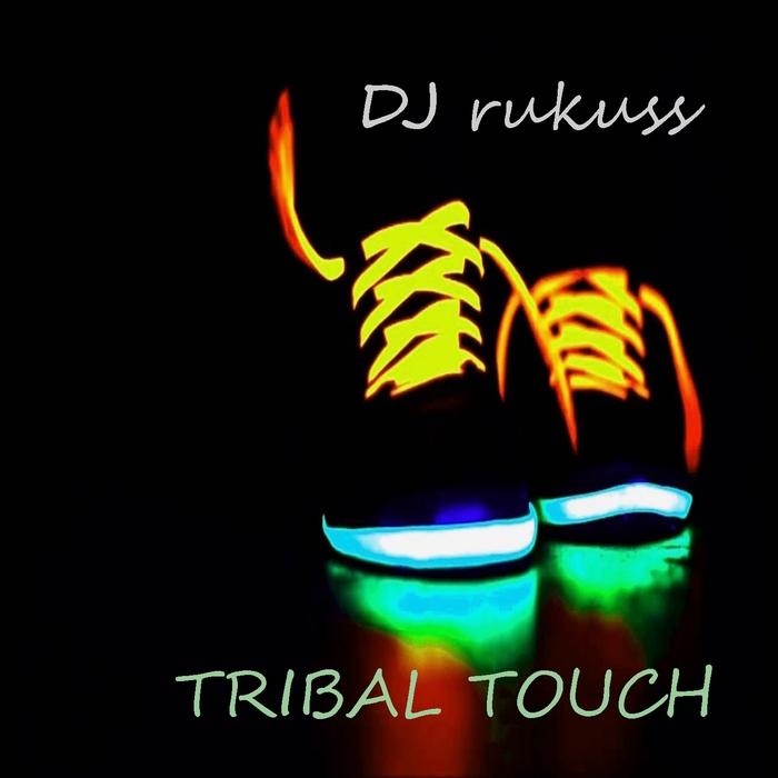 DJ RUKUSS - Tribal Touch
