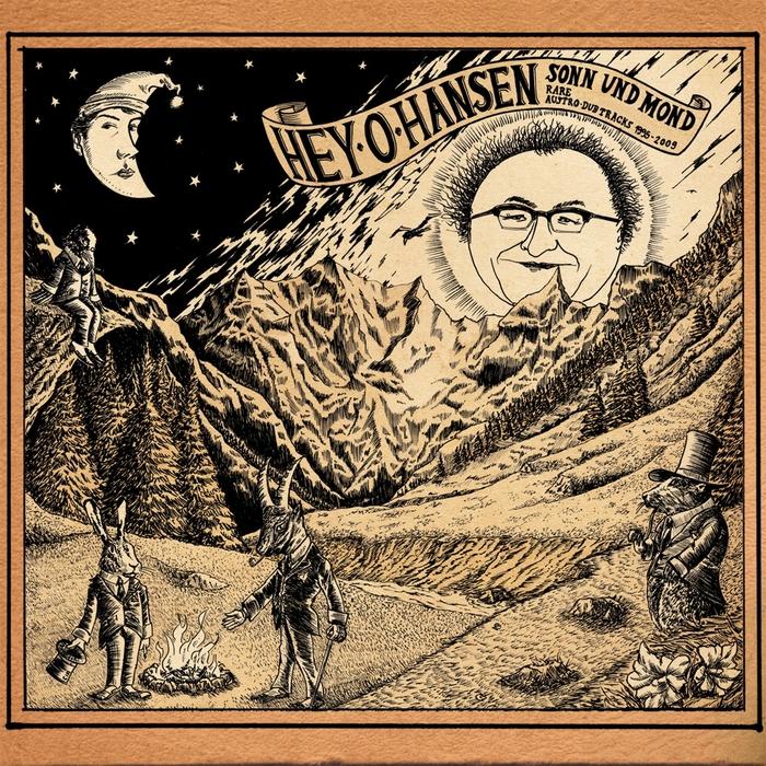 HEY-O-HANSEN - Sonn Und Mond (Rare Austro-Dubtracks 1995-2009)