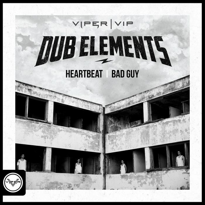 DUB ELEMENTS - Heartbeat/Bad Guy