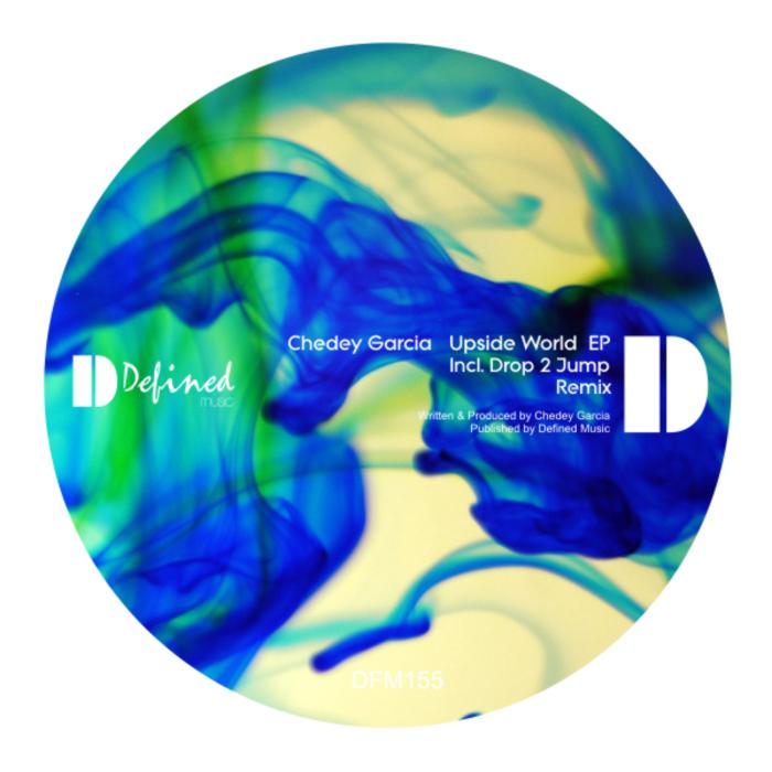 CHEDEY GARCIA - Upside World EP