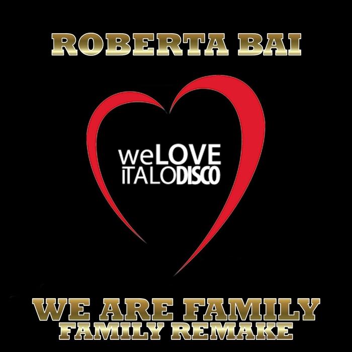ROBERTA BAI - We Are Family/Family Remake (Italo Disco)