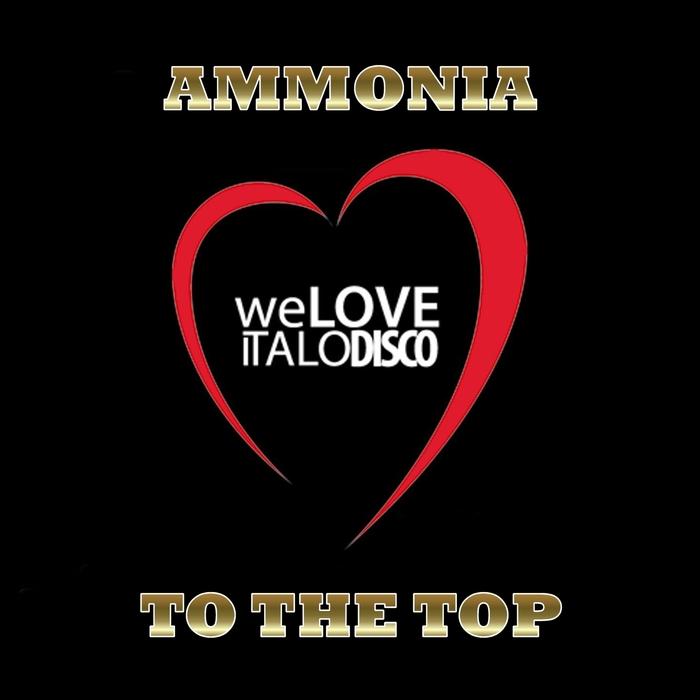 AMMONIA - To The Top (Italo Disco)