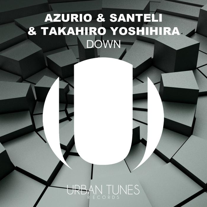 AZURIO/SANTELI/TAKAHIRO YOSHIHIRA - Down