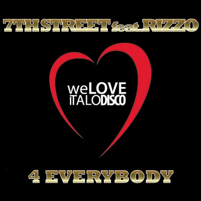 7TH STREET - 4 Everybody (Italo Disco)