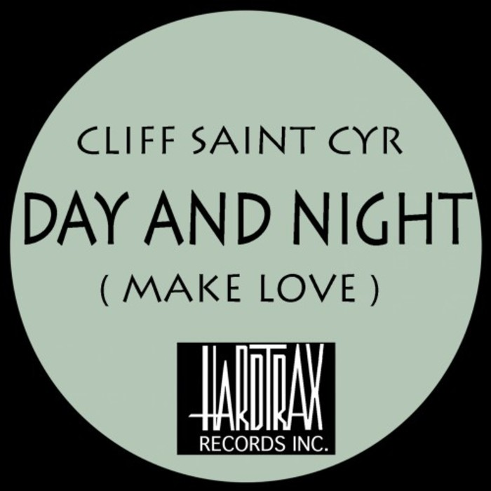 Cliff Saint-Cyr - Day and Night (Make Love)