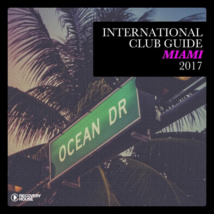 VARIOUS - International Club Guide Miami 2017