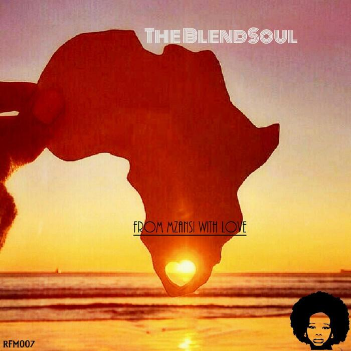 THE BLENDSOUL - From Mzansi With Love