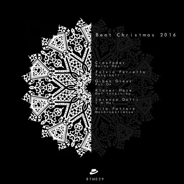 CROSFADER/FULVIO FERRETTA/GIBEN GLESS/KLOVER HAZE/LORENZO DOTTI/VITO FATTORE - Beat Christmas 2016