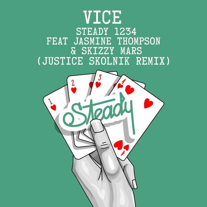 VICE feat JASMINE THOMPSON/SKIZZY MARS - Steady 1234 (feat. Jasmine Thompson & Skizzy Mars) [Justice Skolnik Remix]