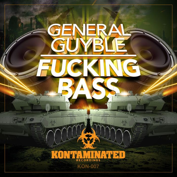 GENERAL GUYBLE - Fucking Bass