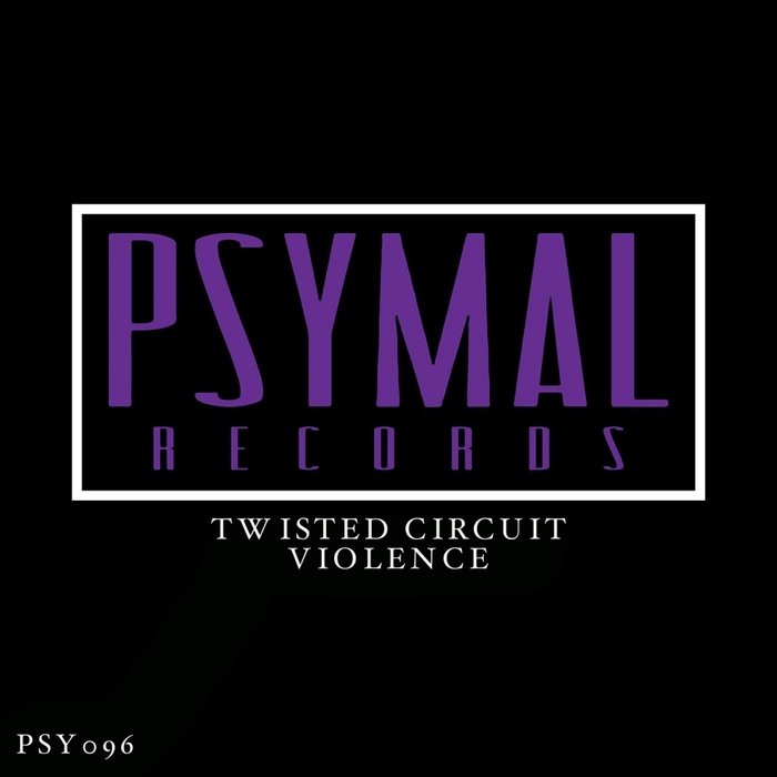TWISTED CIRCUIT - Violence
