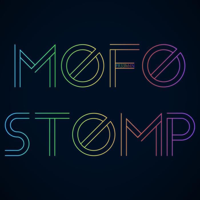 FR33M4N - Mofo Stomp