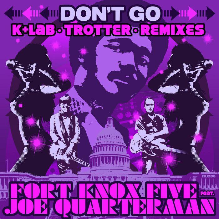 FORT KNOX FIVE - Don't Go Remixes