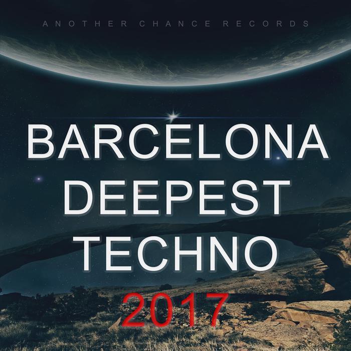 VARIOUS - Barcelona Deepest Techno 2017