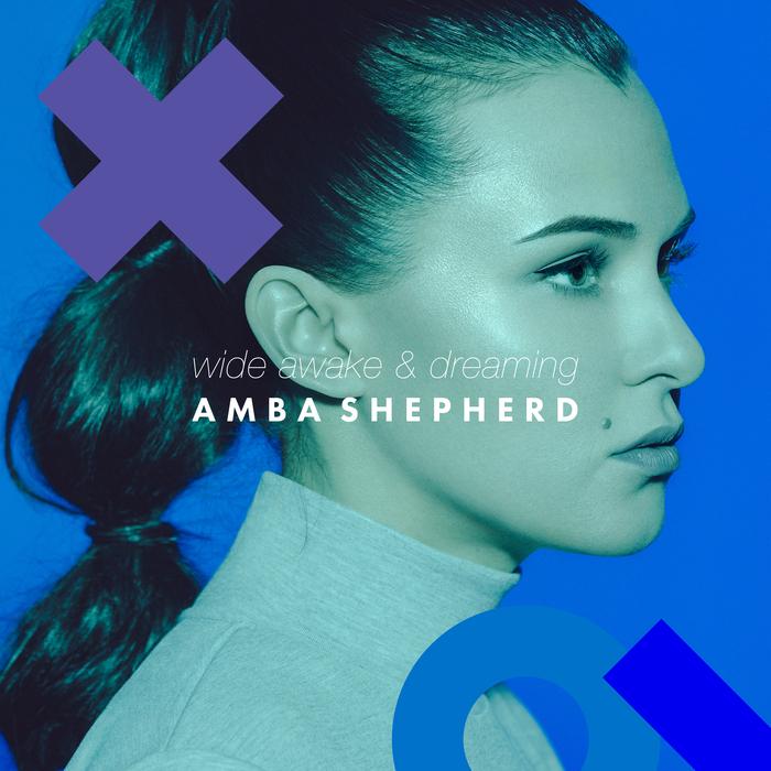 AMBA SHEPHERD - Wide Awake & Dreaming