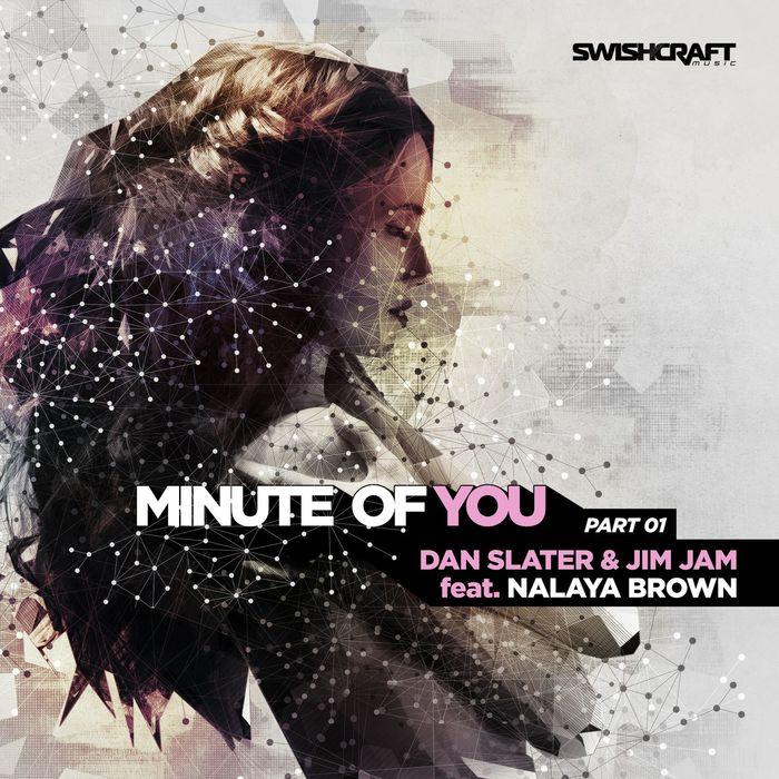 DAN SLATER & JIMJAM - Minute Of You (feat Nalaya Brown) (Part One)