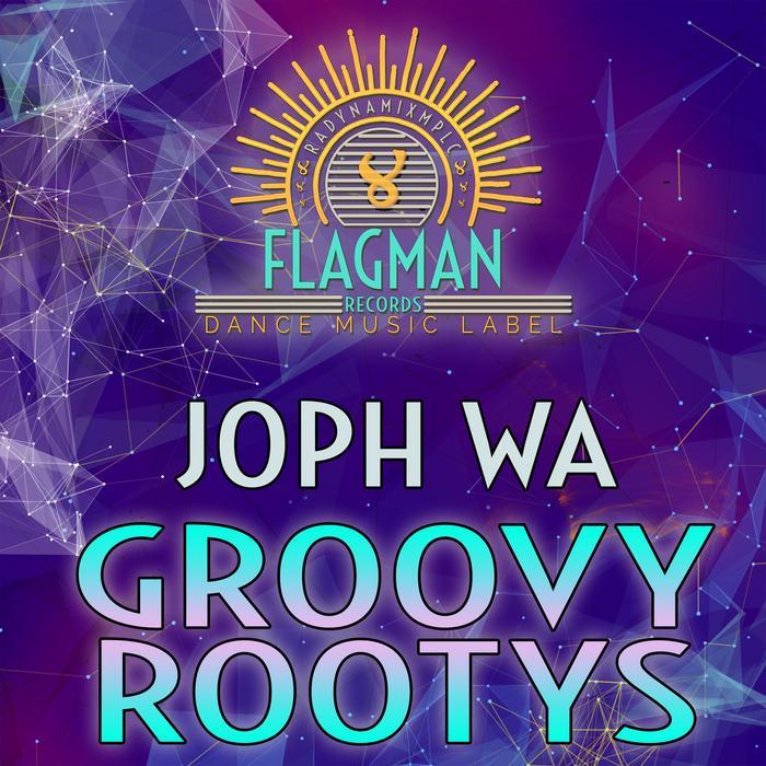 JOPH WA - Groovy Rootys EP