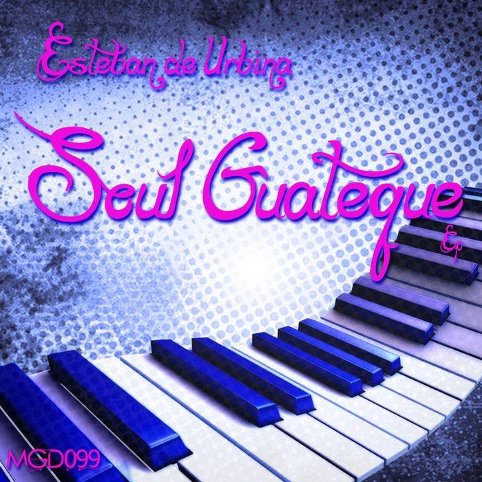 ESTEBAN DE URBINA - Soul Guateque