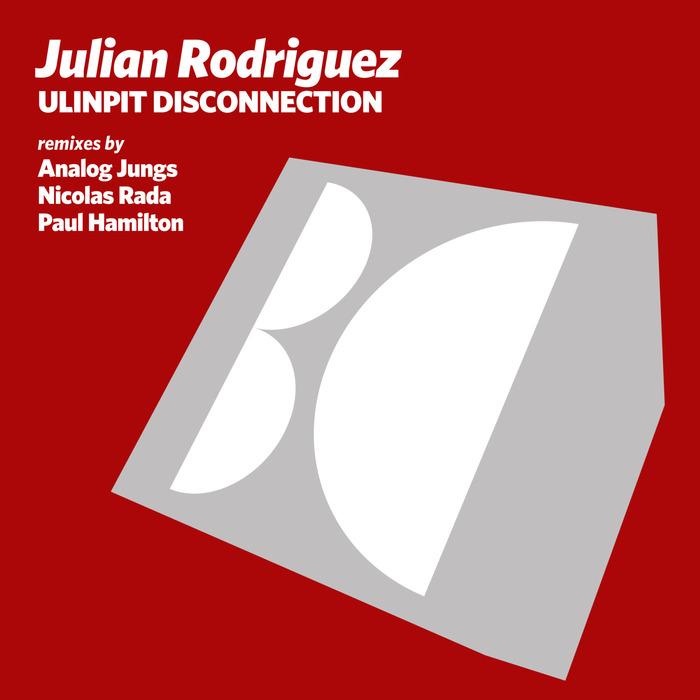 JULIAN RODRIGUEZ - Ulinpit Disconnection