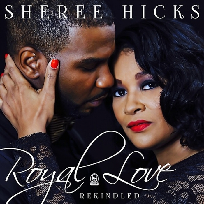 SHEREE HICKS - Royal Love Rekindled