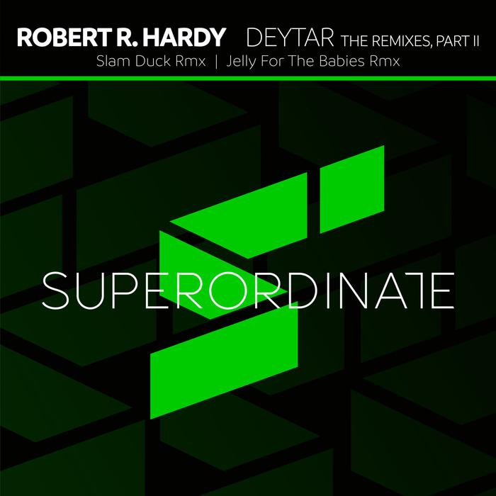 ROBERT R HARDY - Deytar The Remixes Pt 2
