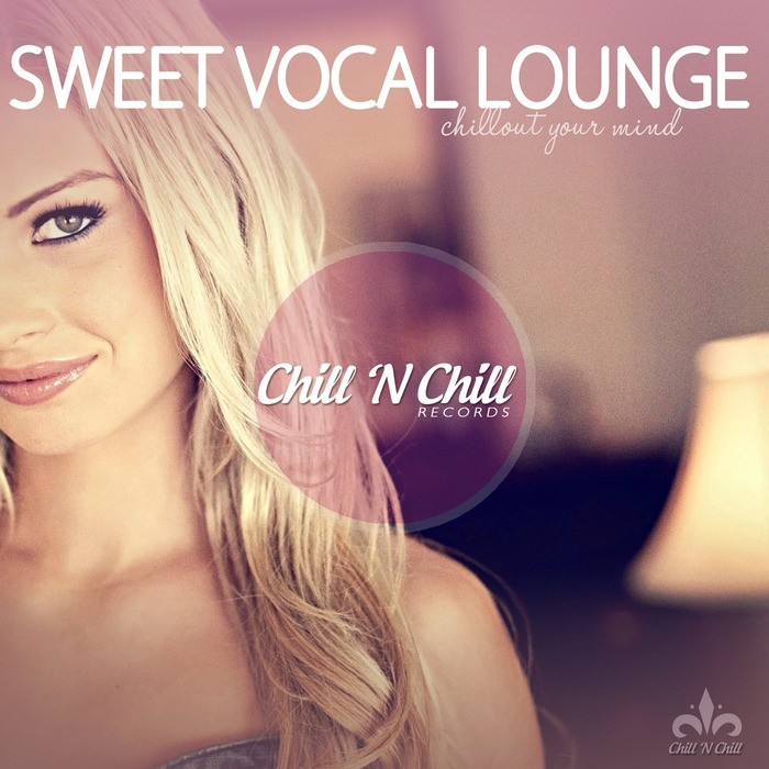 VARIOUS - Sweet Vocal Lounge (Chillout Your Mind)